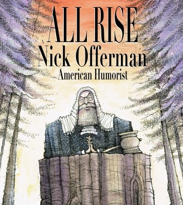 """Cartoon image of a man in a white wig and black robe at a wooden podium and mallet with the words """"ALL RISE, Nick Offerman, American Humorist"""" in black above the man in the wig in front of an orange background."""
