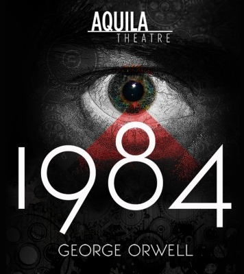 "Black and white image of an eye with a red, transparent triangle pointing to the pupil. The words ""Aquila Theatre 1984 George Orwell"" in front of the image in white."