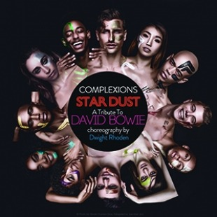 "Image of the Complexions Ballet Company on a black background with headshots in sepia-tones with highlight colors arranged in a circle around the title that reads ""Complexions: Star Dust; A Tribute to David Bowie, Choreographed by Dwight Roden"""