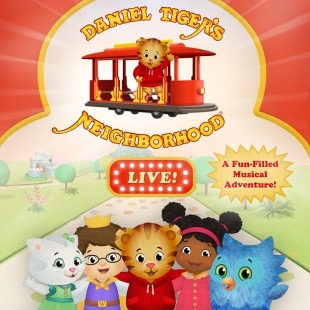 "Cartoon image of a cat, a tiger, a bird and two people wearing various colors with the words ""Daniel Tiger's Neighborhood Live - A Fun-Filled Musical Adventure!"" written in red and gold above them all in font of a faded image of a cartoon neighborhood."