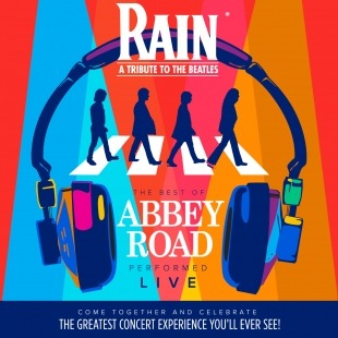 """Blue silhouette of the Beatles walking on the white Abbey Road crosswalk with blue headphones circling them. The words """"Rain A Tribute to the Beatles"""" above this image in white and the words """"the best of Abbey Road performed live"""" in blue and white below the image. All of this is in front of a red, blue, pink, yellow, and orange background."""