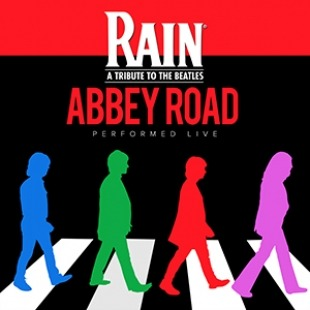 "Image that is a colorful homage to the Beatles Abbey Road record cover with text that reads ""RAIN: A Tribute to the Beatles; Abbey Road; Performed Live."""
