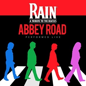"""Image that is a colorful homage to the Beatles Abbey Road record cover with text that reads """"RAIN: A Tribute to the Beatles; Abbey Road; Performed Live."""""""